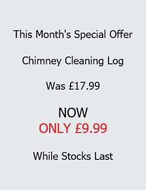 This Month's Special Offer - Chimney Cleaning Logs Now £9.99 While Stocks Last